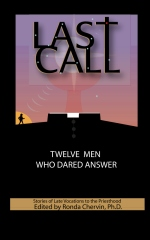 LAST CALL Twelve Men Who Dared Answer