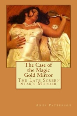 The Case of the Magic Gold Mirror