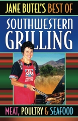 Jane Butel's Best of Southwestern Grilling Meat, Poultry and Fish