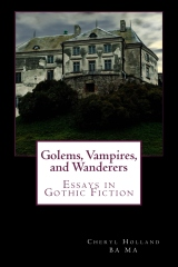 Golems, Vampires and Wanderers: Essays in Gothic Fiction