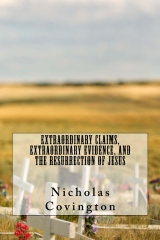 Extraordinary Claims, Extraordinary Evidence, and the Resurrection of Jesus