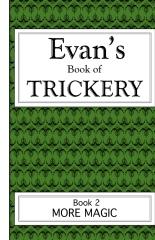 Evan's Book Of Trickery, Book 2
