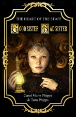 Good Sister, Bad Sister (first book, Heart of the Staff)