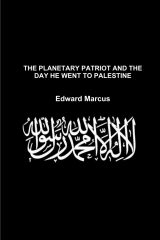 The Planetary Patriot and the Day He Went to Palestine - Special Edition