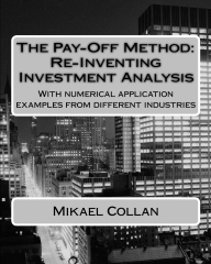 The Pay-Off Method: Re-Inventing Investment Analysis