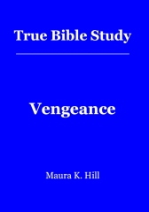 True Bible Study - Vengeance