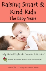 Raising Smart & Kind Kids:  The Baby Years