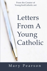 Letters From A Young Catholic