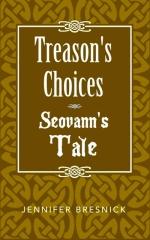 Treason's Choices: Seovann's Tale