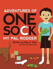 """Adventures of One Sock """"My Pal Rodger"""""""