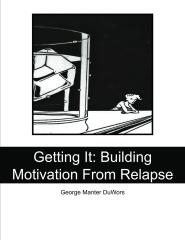 Getting It: Building Motivation From Relapse