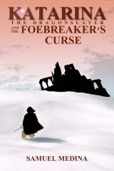 Katarina the Dragonslayer and the Foebreaker's Curse