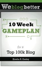 10 Week Gameplan for a Top 100k Blog