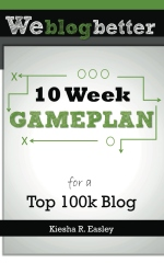 10 Week Gameplan for a Top 100k Blog