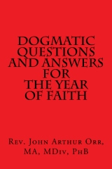 Dogmatic Questions and Answers for the Year of Faith