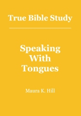 True Bible Study - Speaking With Tongues