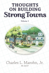 Thoughts on Building Strong Towns, Volume 1