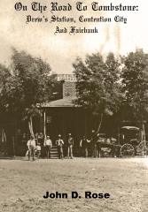 On The Road To Tombstone: Drew's Station, Contention City and Fairbank