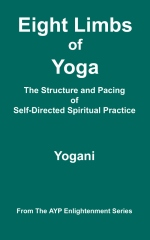 Eight Limbs of Yoga - The Structure & Pacing of Self-Directed Spiritual Practice