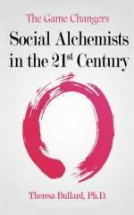 The Game Changers: Social Alchemists of the 21st Century