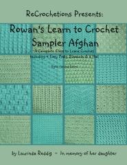 ReCrochetions Presents: Rowan's Learn to Crochet Sampler Afghan