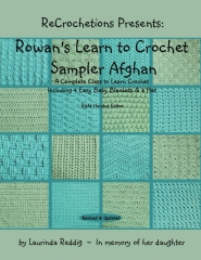 ReCrochetions Presents: Rowan's Learn to Crochet Sampler Afghan, Right-Handed Edition