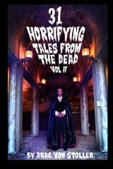 31 Horrifying Tales from the Dead Volume II
