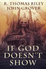 If God Doesn't Show (A Cthulhu Mythos Novel)