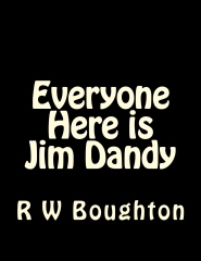 Everyone Here is Jim Dandy