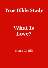 True Bible Study - What Is Love?