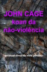 John Cage: Koan da Não-Violência
