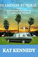 Flamingo Funeral & Tales From the Land of Tea Cakes and Whiskey