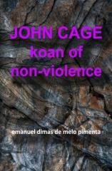 John Cage: Koan of Non-Violence