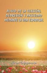 Alivio de la Tensión, Depresión y Ansiedad, Mediante la Vida Espiritual