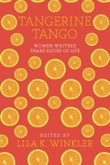 Tangerine Tango: Women Writers Share Slices of Life
