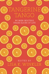 Tangerine Tango: Women Writers Share Slices of Life