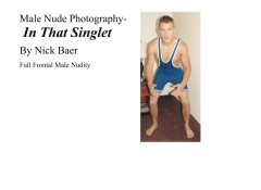Male Nude Photography- In That Singlet