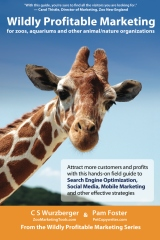 Wildly Profitable Marketing for Zoos, Aquariums and Other Animal/Nature Organizations