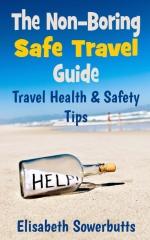 The Non-Boring Safe Travel Guide