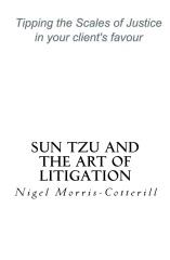 Sun Tzu and the Art of Litigation