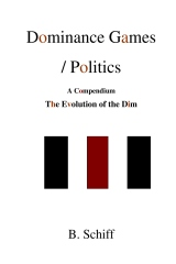Dominance Games /  Politics .....  A Compendium ..... The Evolution of the Dim
