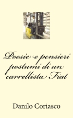 Poesie e pensieri postumi di un carrellista Fiat