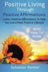 Positive Living Through Positive Affirmations