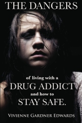 The Dangers of Living with a Drug Addict