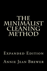 The Minimalist Cleaning Method Expanded Edition