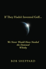If They Hadn't Invented Golf