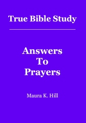 True Bible Study - Answers To Prayers