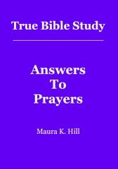 True Bible Study - Answers To Prayers