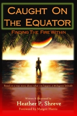 Caught On The Equator; Finding The Fire Within