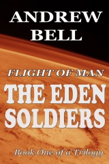 FLIGHT of MAN - The Eden Soldiers